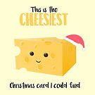 CHEESIEST Christmas Card, CHEESY Gifts by JustTheBeginning-x (Tori)