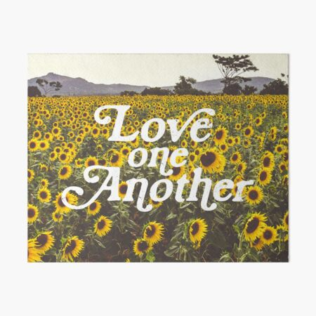 Love One Another Sunflowers Art Board Print