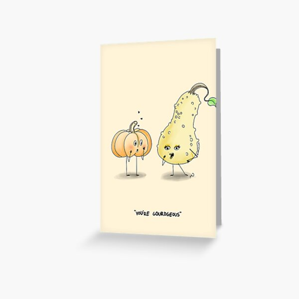 You're Gourdgeous! Greeting Card
