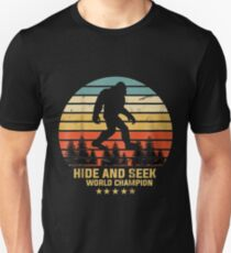 Hide and seek world champion  Bigfoot is real  Unisex T-Shirt