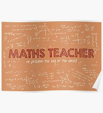 Maths Teacher (no problem too big or too small) Poster