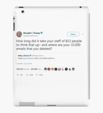 Donald J. Trump  - Where are your 33,000 emails that you deleted? iPad Case/Skin