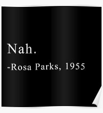 Nein. -Rosa Parks Poster
