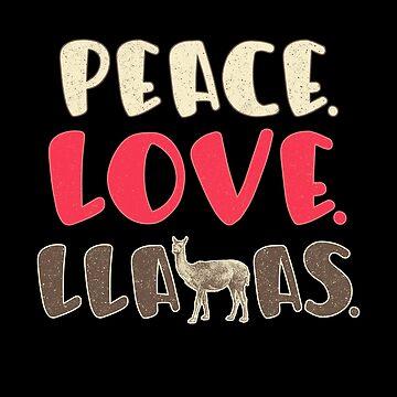 Peace Love Llamas by inkedtee