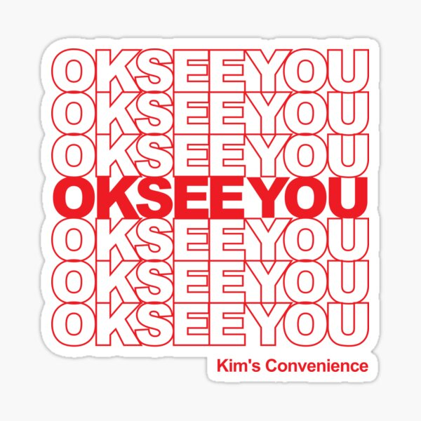 OKSEEYOU - Funny Kim's Convenience Saying Sticker