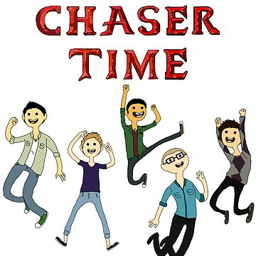 Chaser Time! by the-chaser
