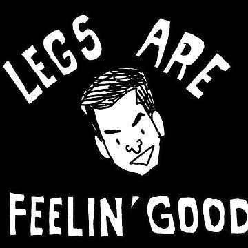 Legs Are Feelin Good by ChrisChavez