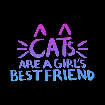 Cats Are A Girl's Best Friend by Sketchbrooke