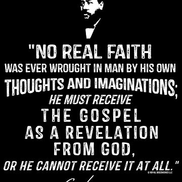No Real Faith Was Wrought In Man Charles Spurgeon Quote Spurgeon Gear by royaldiscovery