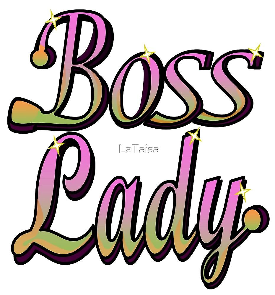 Boss Lady by LaTaisa