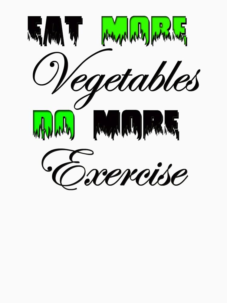 Eat More VEG Do More Exercise by AbdelaaliKamoun