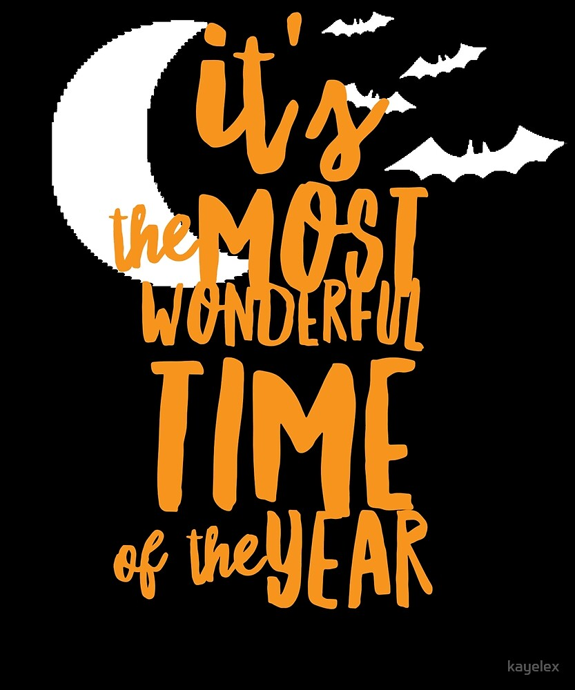 Its The Most Wonderful Time of the Year Halloween Design by kayelex
