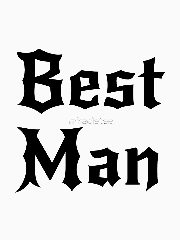 Best Man Groom For Men by miracletee