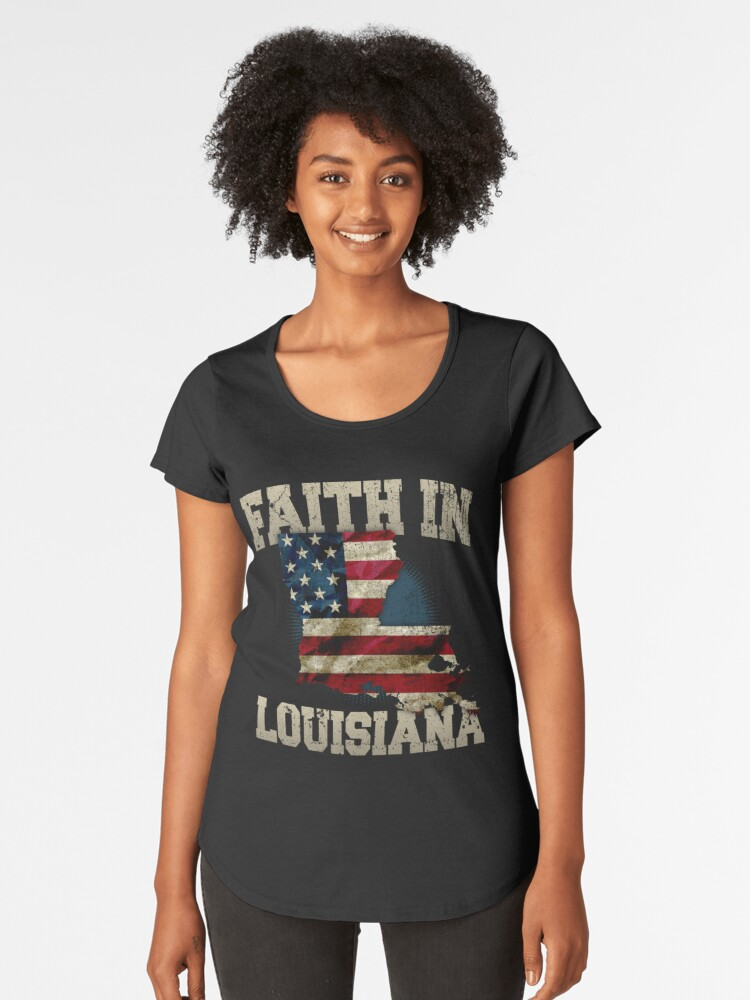 Faith In Louisiana US Flag Proud Strong Awesome Design Gift Women's Premium T-Shirt Front