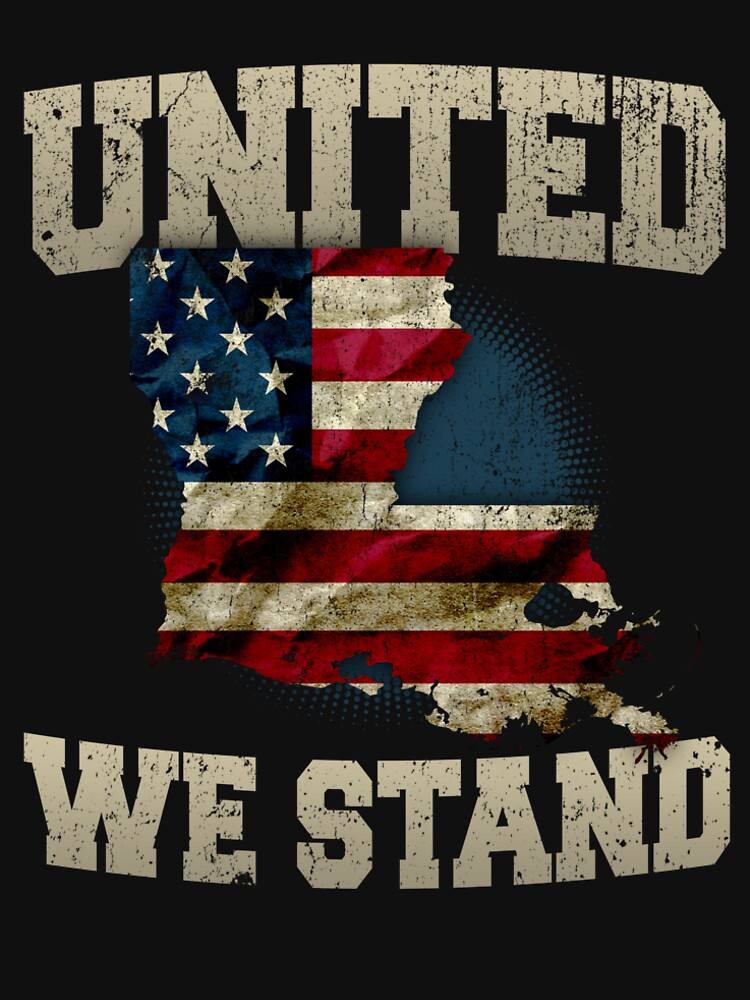 Louisiana United We Stand Strong Awesome Design Gift US Flag by djpraxis
