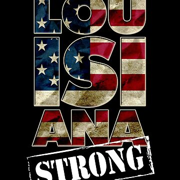 Louisiana Gift Born And Raised Strong Awesome Design Gift America by djpraxis