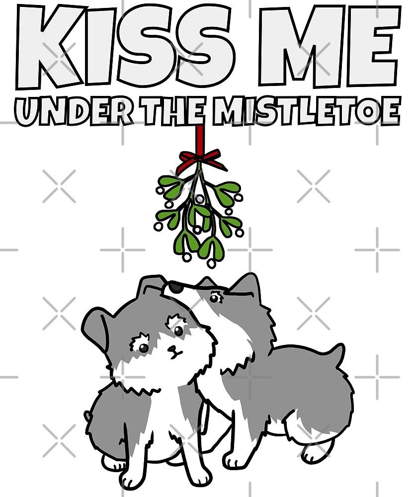 Funny Schnauzer Kiss Me Under The Mistletoe Christmas by ilovepaws