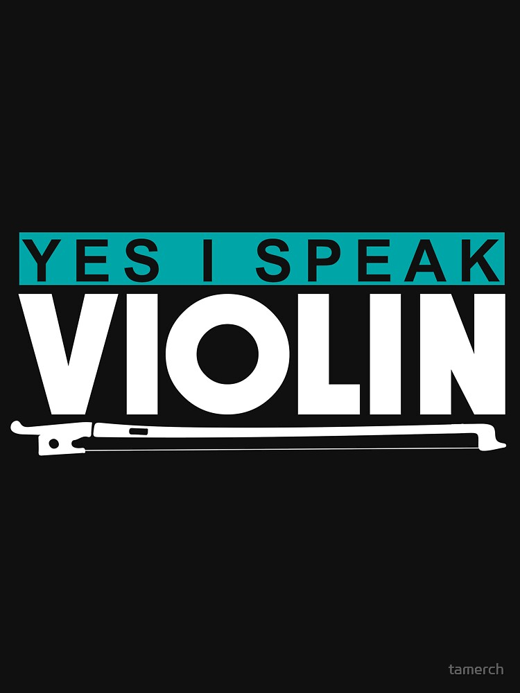 Yes I speak violin funny musician saying by tamerch