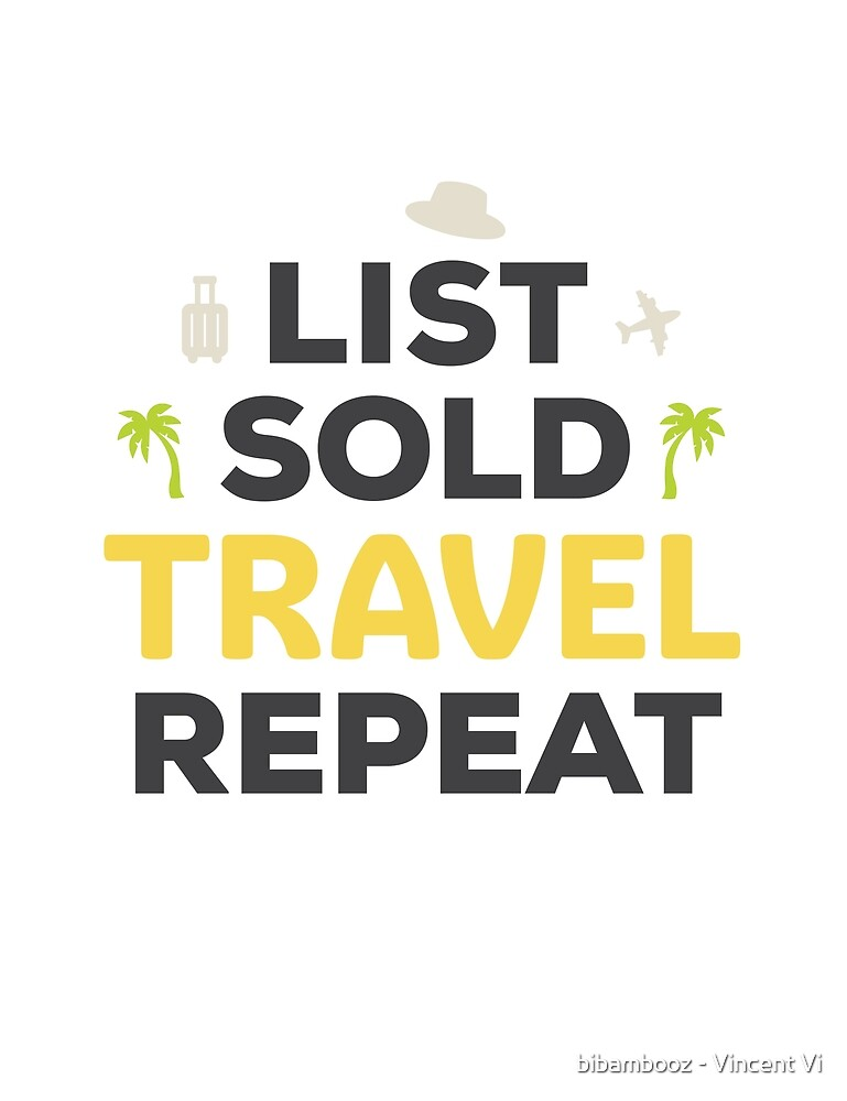 List. Sold. Travel. Repeat by Vincent Vi