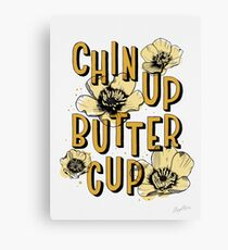 Chin Up Butter Cup Canvas Print