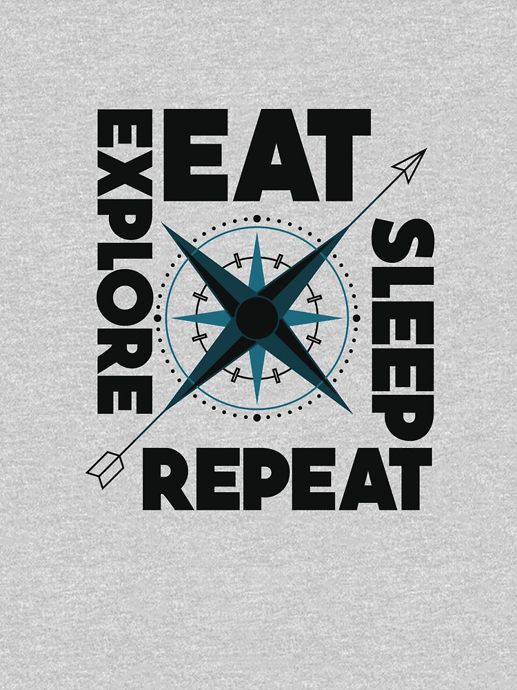 Hiking Shirt Eat Sleep Explore Repeat Backpacking Tee For Men And Women by artbyanave