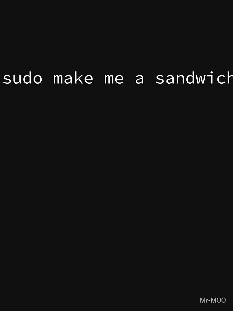 sudo make me a sandwich by Mr-M00