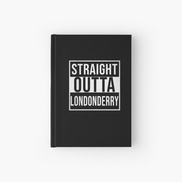 Straight Outta Londonderry - Gift for Londonderry Resident Hardcover Journal