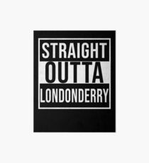 Straight Outta Londonderry - Gift for Londonderry Resident Art Board