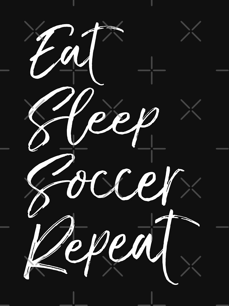 Eat Sleep Soccer Repeat by EcoKeeps