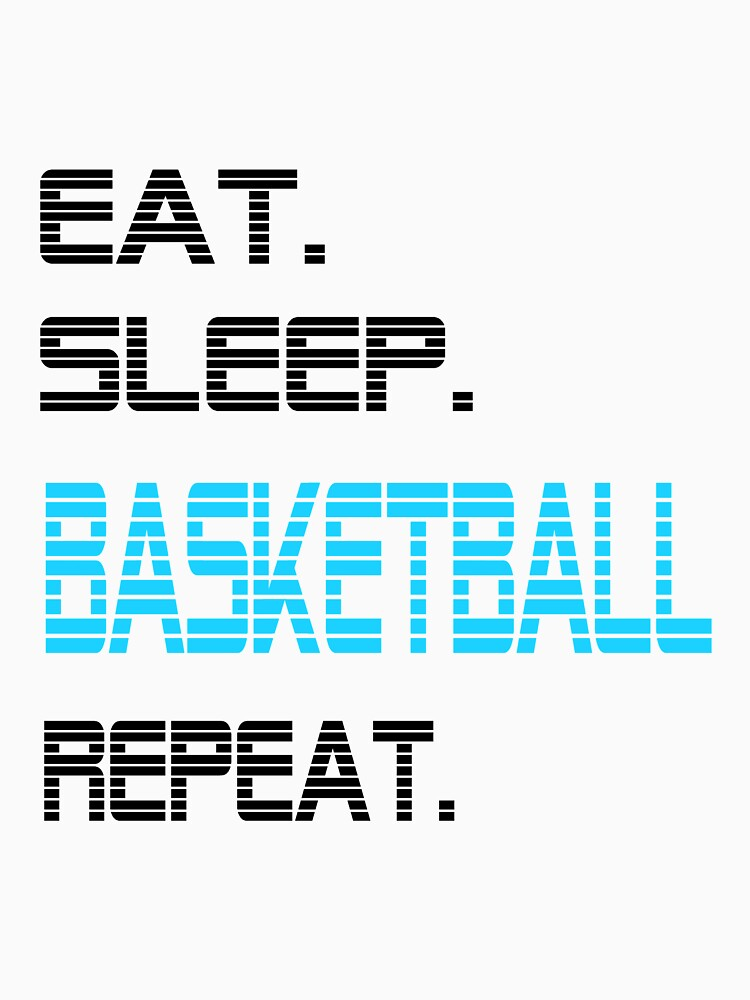 Eat sleep BASKETBALL repeat by Daniel0603