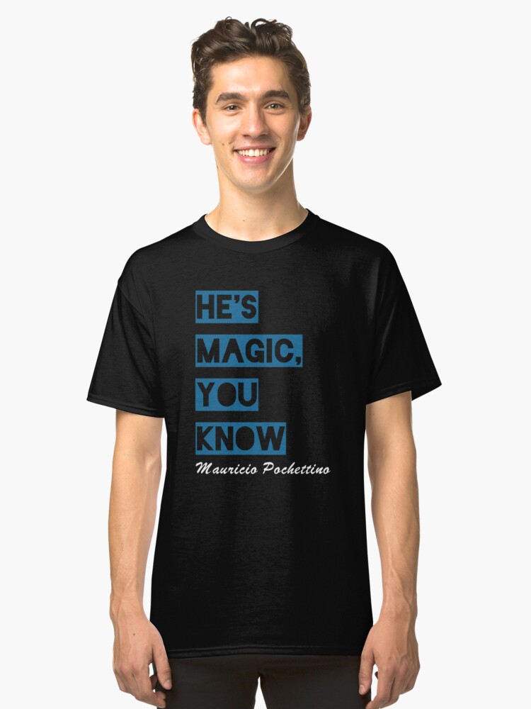 He's MAGIC, You Know 2018  Classic T-Shirt Front