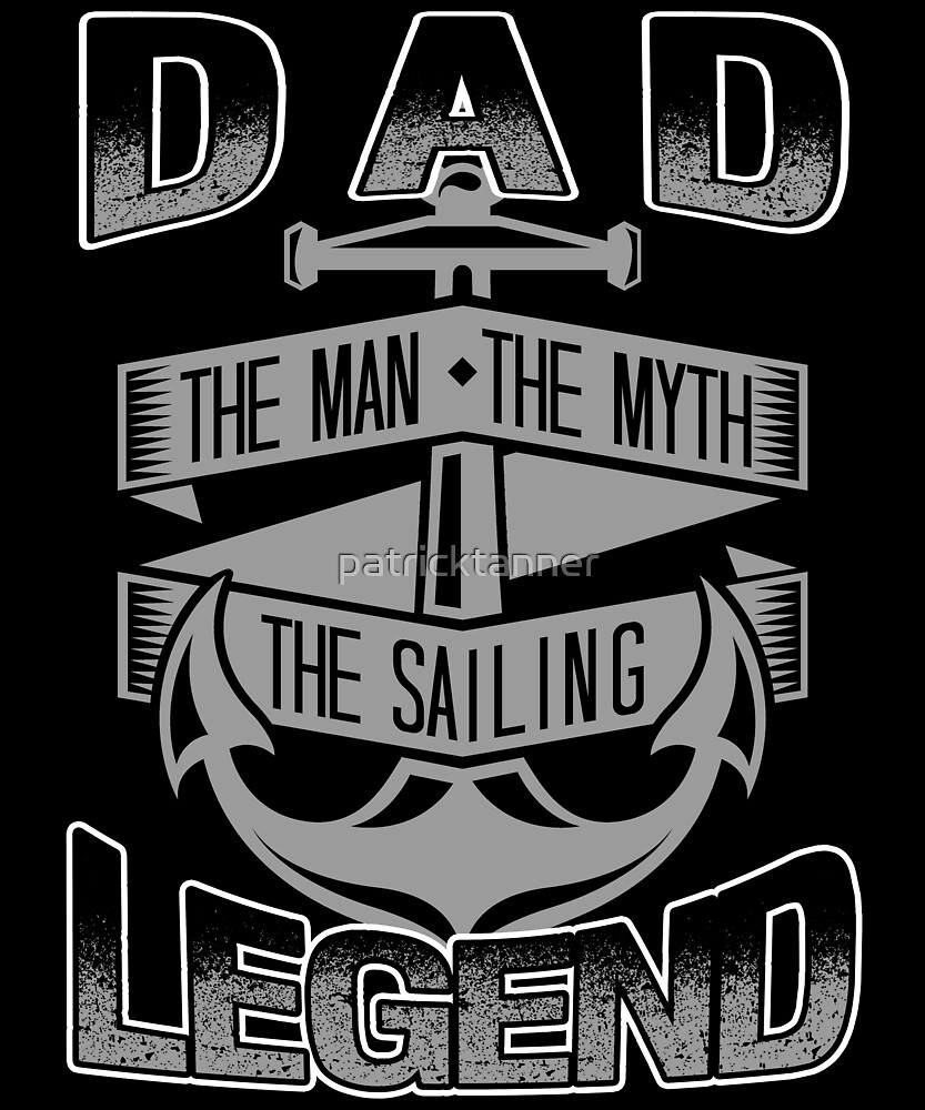 Dad The Sailing Legend by patricktanner