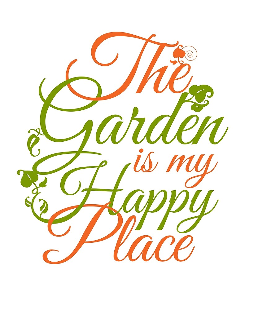 'The Garden Is My Happy Place' Funny Gardening Gift by leyogi