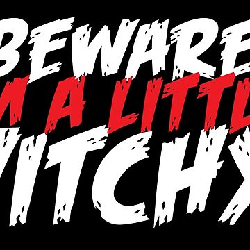 beware I'm a little witchy by jazzydevil