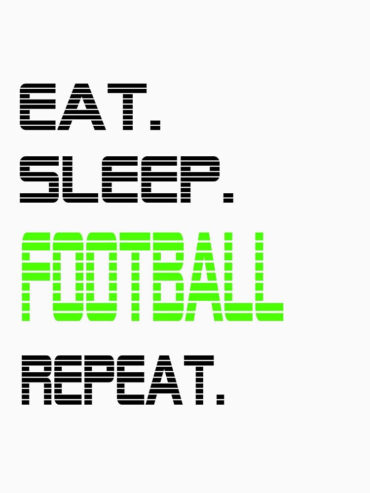 eat sleep football repeat by Daniel0603