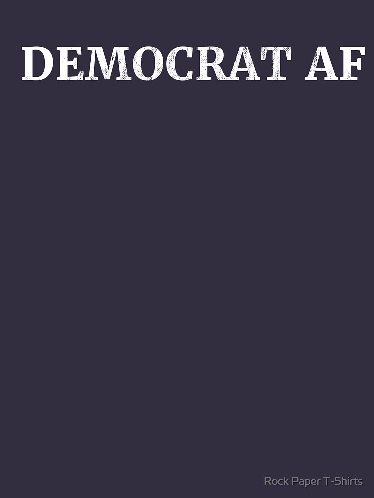 Democrat Af by rockpapershirts