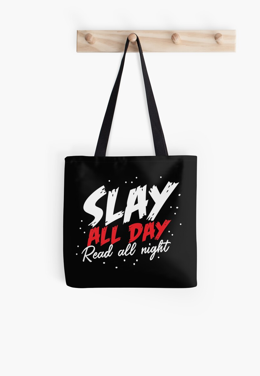 SLAY ALL DAY! Read all night by jazzydevil