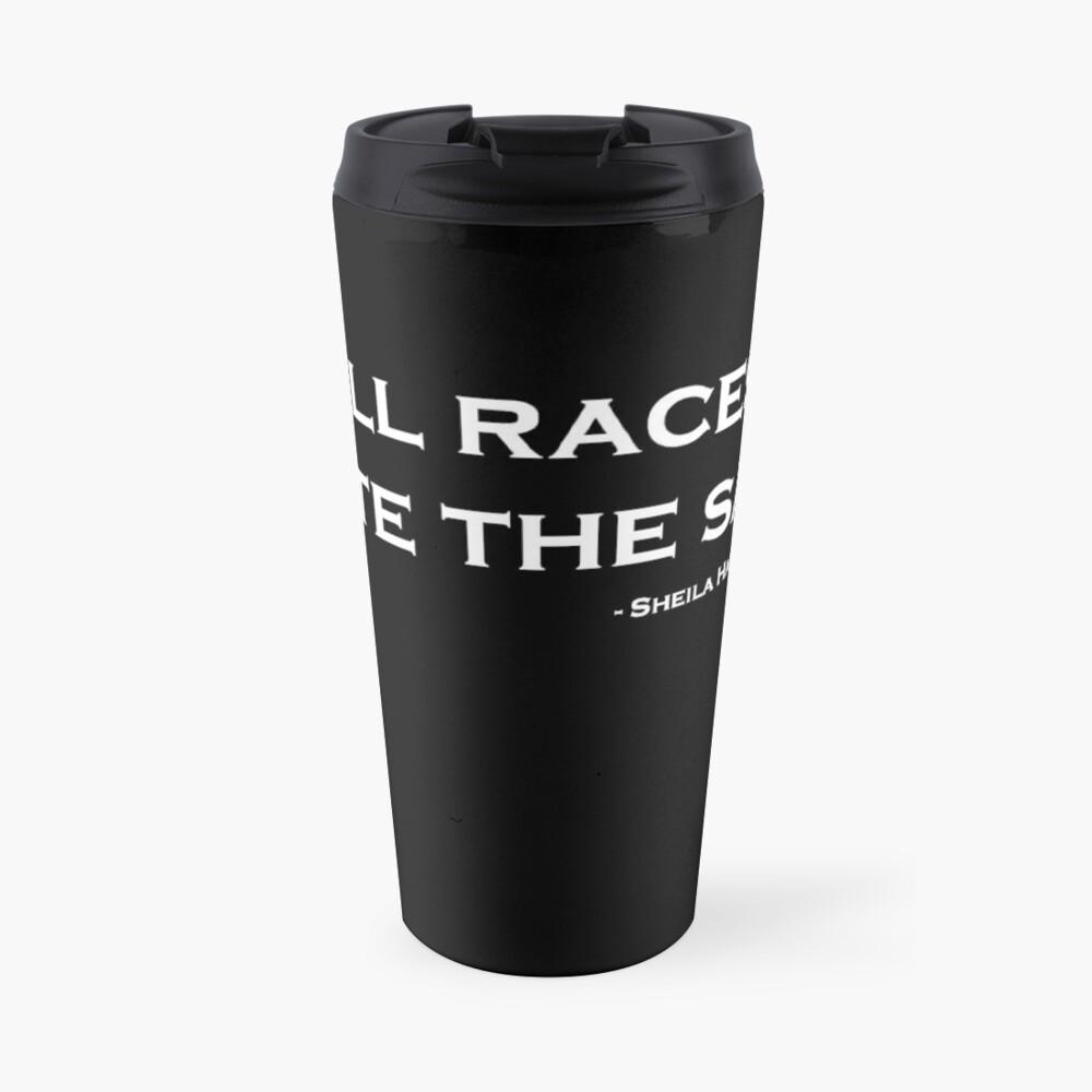 All Races Taste the Same Travel Mug