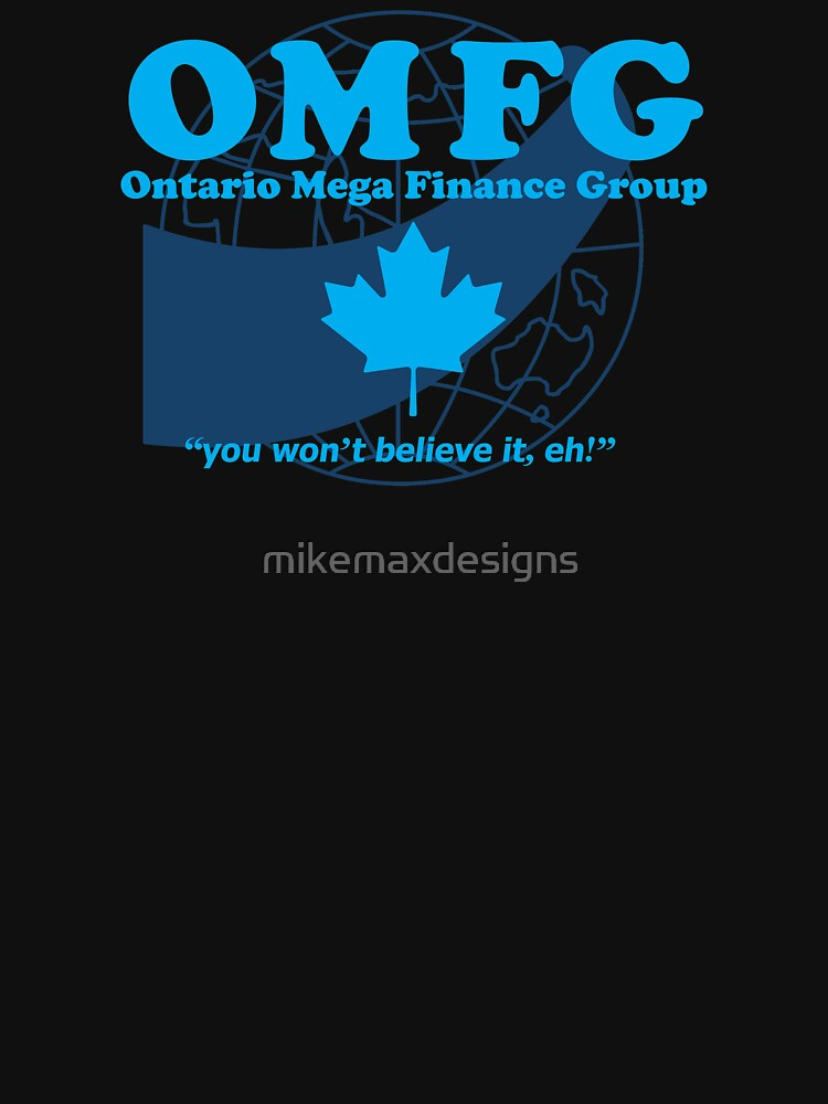 TShirtGifter presents: OMFG: Ontario Mega Finance Group | Unisex T-Shirt