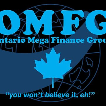 OMFG: Ontario Mega Finance Group by mikemaxdesigns
