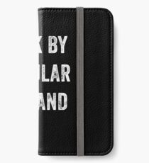 Back By Popular Demand iPhone Wallet/Case/Skin