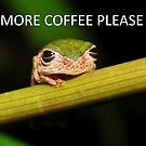 More Coffee Please by MyFrogCroaked