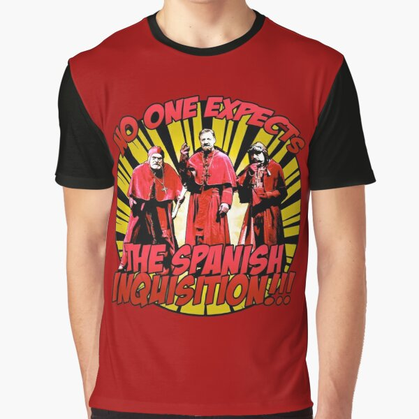 No One Expects the Spanish Inquisition! Graphic T-Shirt