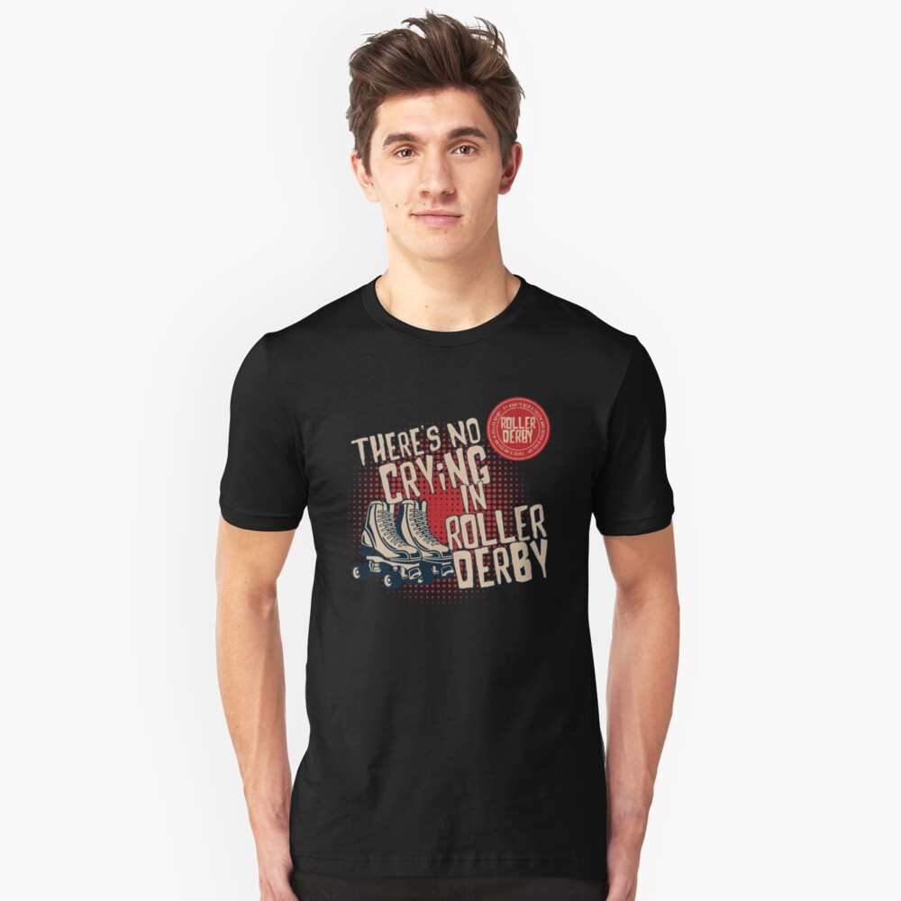 Roller Derby Funny Design - Theres No Crying In Roller Derby Unisex T-Shirt Front