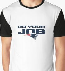 Do Your Job- Pats Graphic T-Shirt