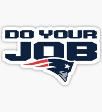 Do Your Job- Pats Sticker