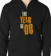 The Year Year of Do Zipped Hoodie