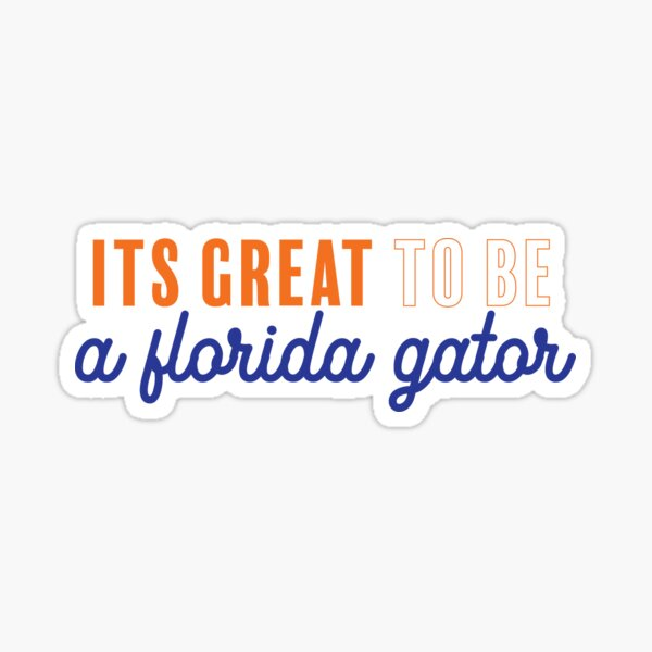 its great to be a florida gator  Sticker