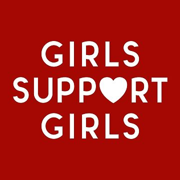 Girls Support Girls Feminist Quote by quarantine81