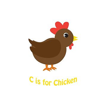 C is for Chicken by Eggtooth